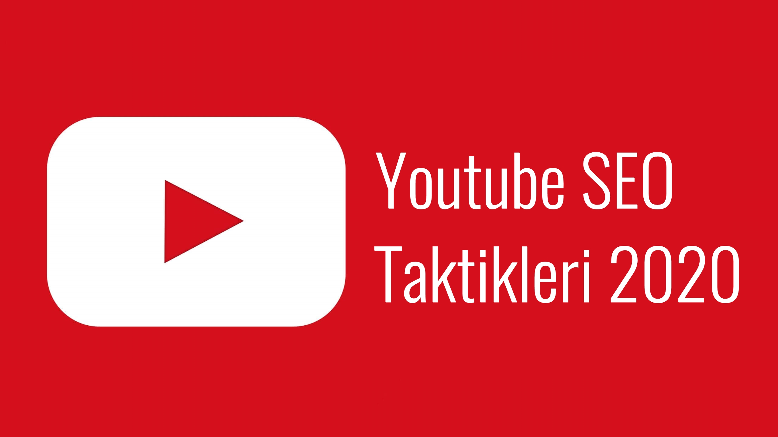 Youtube SEO Taktikleri 2020, Youtube SEO Teknikleri